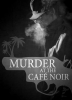 2015 Murder At Cafe Noir